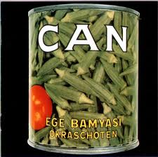 Can's Ege Bamyasi, the pronunciation of which we deliberated over for minutes as teenagers