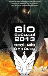haz. Barış Müstecaplıoğlu, Kutlukhan Kutlu / Gio Ödülleri 2013 / İthaki Yayınları, 2014, 448 s.