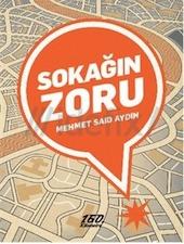 Sokağın Zoru / Mehmet Said Aydın / 160. Kilometre / Şiir Dizisi, 2013, 88 s.