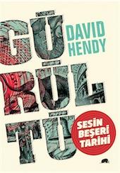 David Hendy Gürültü / çev. Çiğdem Çidamlı / Kolektif Kitap, 2014, 318 s.