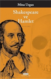 Mîna Urgan / Shakespeare ve Hamlet / YKY, 2014, 494 s.